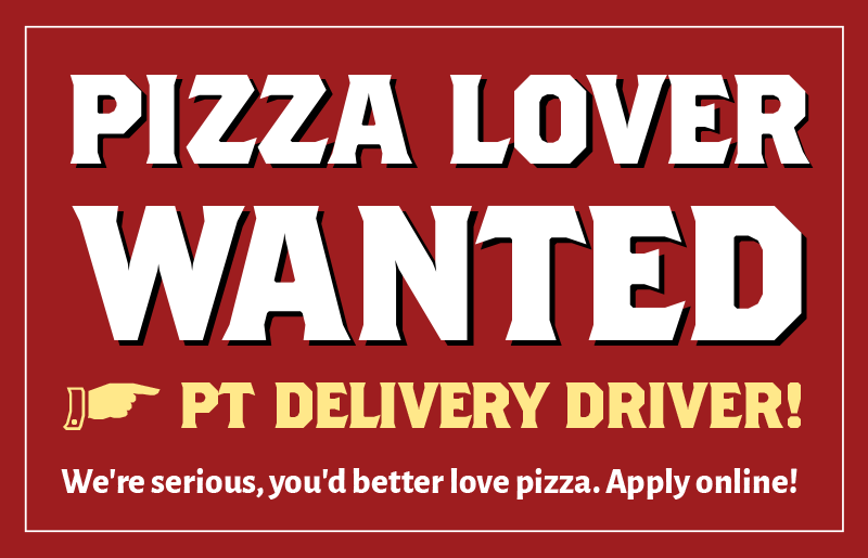 Pizza lover wanted! Part-time Delivery Driver - apply online!